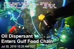 Oil Dispersant Enters Gulf Food Chain