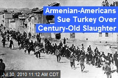 Armenian-Americans Sue Turkey Over Century-Old Slaughter