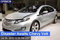 Disaster Awaits Chevy Volt