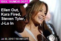 Ellen Out, Kara Fired, Steven Tyler, J-Lo In