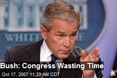 Bush: Congress Wasting Time