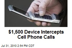 $1,500K Device Intercepts Cell Phone Calls