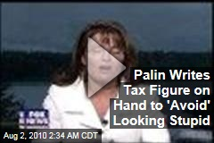 Palin Writes Tax Figure on Hand to 'Avoid' Looking Stupid