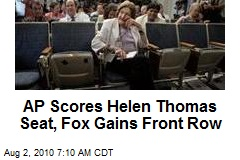 AP Scores Helen Thomas Seat, Fox Gains Front Row