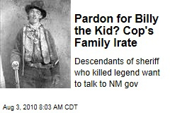Pardon for Billy the Kid? Cop's Family Irate