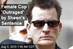 Female Cop 'Outraged' by Sheen's Sentence