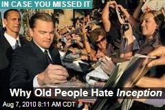 Why Old People Hate Inception