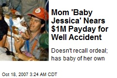 Mom 'Baby Jessica' Nears $1M Payday for Well Accident