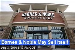 Barnes & Noble May Sell Itself
