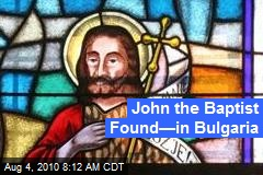John the Baptist Found—in Bulgaria