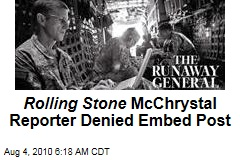 Rolling Stone McChristal Reporter Denied Embed Post