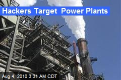 Hackers Target Power Plants