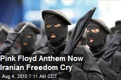 Pink Floyd Anthem Now Iranian Freedom Cry