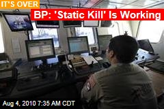 BP: 'Static Kill' Is Working