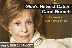 Glee 's Newest Catch: Carol Burnett
