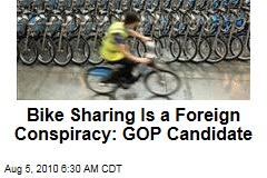 Bike Sharing Is a Foreign Conspiracy: GOP Candidate