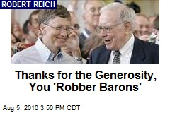 Thanks for the Generosity, You 'Robber Barons'