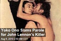 Yoko Ono Slams Parole for John Lennon's Killer