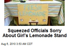 Squeezed Officials Sorry About Girl's Lemonade Stand