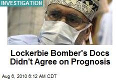 Lockerbie Bomber's Docs Didn't Agree on Prognosis