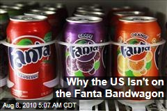 Why the US Isn't on the Fanta Bandwagon