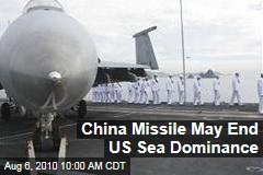China Missile May End US Sea Dominance