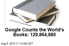 Google Counts the World's Books: 129,864,880