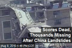 Scores Dead, Thousands Missing After China Landslides