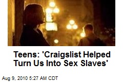 Teens: 'Craigslist Helped Turn Us Into Sex Slaves'