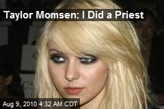 Taylor Momsen: I Did a Priest