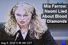 Mia Farrow: Naomi Lied About Blood Diamonds