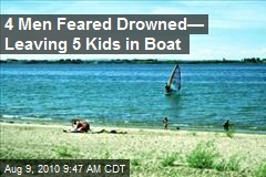 4 Men Feared Drowned— Leaving 5 Kids in Boat