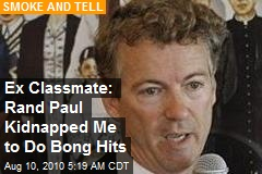Ex Classmate: Rand Paul Kidnapped Me to Do Bong Hits