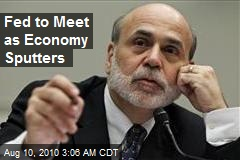 Fed to Meet as Economy Sputters