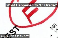 What Happened to 'E' Grade?