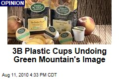 3B Plastic Cups Undoing Green Mountain's Image
