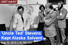 'Uncle Ted' Stevens Kept Alaska Solvent