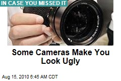 Some Cameras Make You Look Ugly
