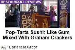 Pop-Tarts Sushi: Like Gum Mixed With Graham Crackers
