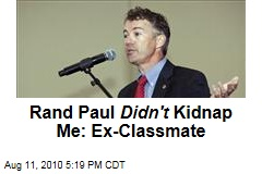 Rand Paul Didn't Kidnap Me: Ex-Classmate