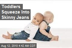 Toddlers Squeeze Into Skinny Jeans