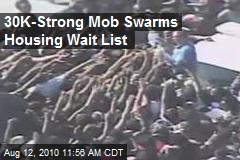30K Mob Swarms Housing Wait List
