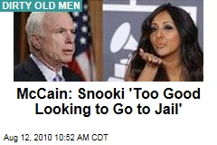 McCain: Snooki 'Too Good Looking to Go to Jail'