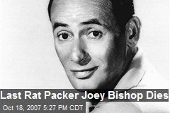 Last Rat Packer Joey Bishop Dies