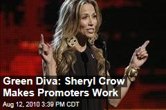 Green Diva: Sheryl Crow Makes Promoters Work