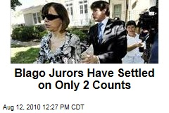 Blago Jurors Have Settled on Only 2 Counts
