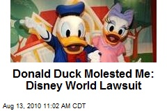 Donald Duck Molested Me: Disney World Lawsuit
