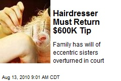 Hairdresser Must Return $600K Tip