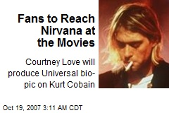 Fans to Reach Nirvana at the Movies
