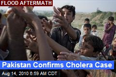 Pakistan Confirms Cholera Case